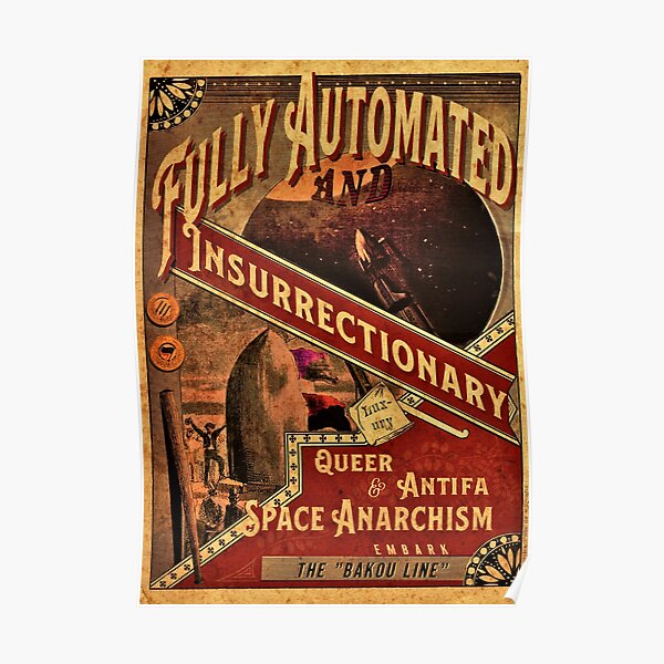 Fully Automated Space Anarchism Poster