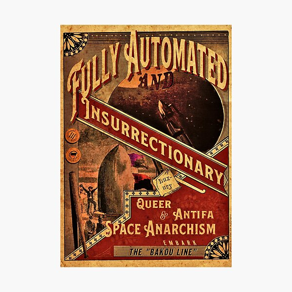 Fully Automated Space Anarchism Photographic Print