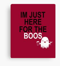 Here For The Boos Canvas Print