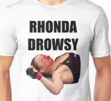 Rhonda Rousey Drowsy Unisex T-Shirt