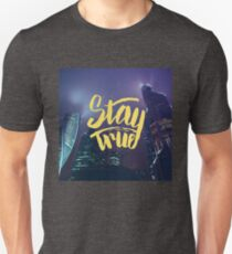 Stay True. Inspirational quote. Midnight city T-Shirt