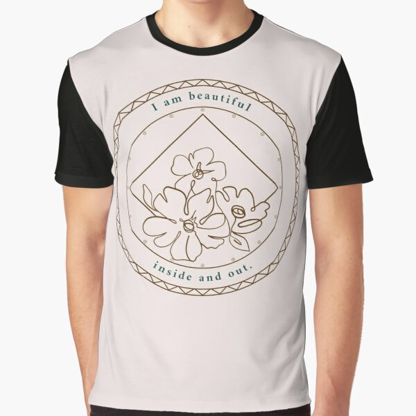 I am beautiful inside and out Graphic T-Shirt