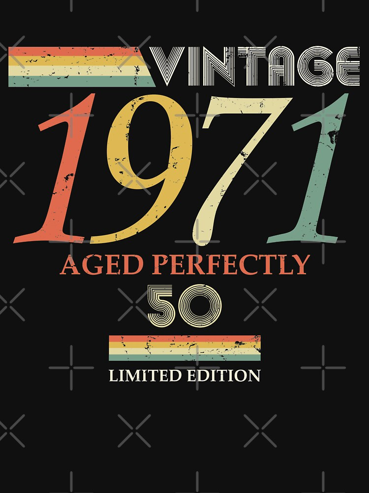 Vintage 1971, 50th Birthday Aged Perfectly Gift by RicardoTito