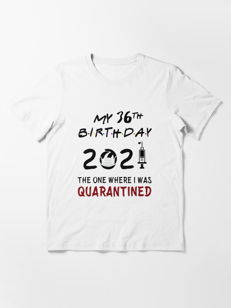 Quarantine I am 36+1 Finger Quarantine Quarantine Birthday Gift Birthday Shirt Birthday Quarantined Shirt 37th Quarantine shirt