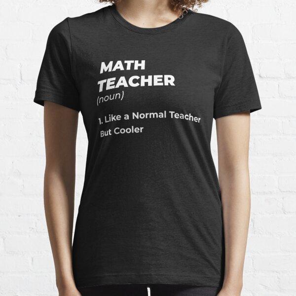 Math Teacher Shirt For Men - Math Teacher Shirt Gift - Funny Math Teacher T-shirt - Math Teacher Like a Normal Teacher But Cooler Tee Shirt Essential T-Shirt