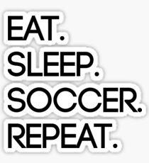Essen. Schlafen. Fußball. Wiederholen Sticker