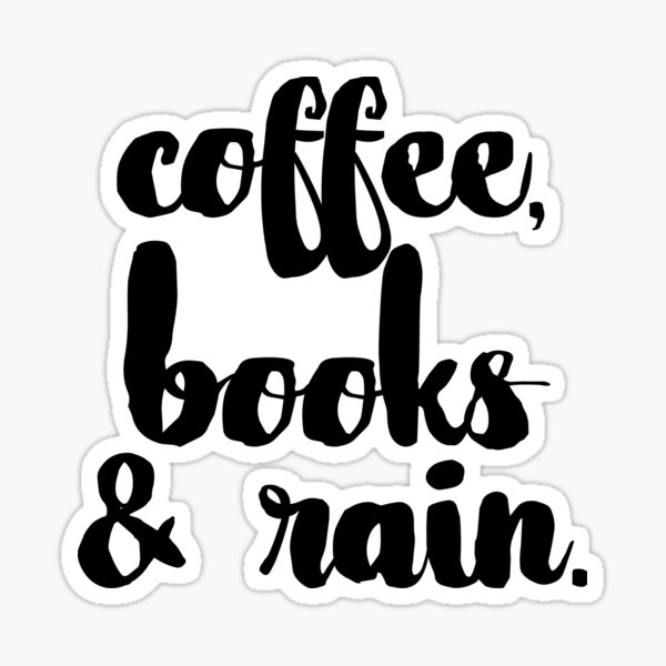 Coffee, Books & Rain. Sticker