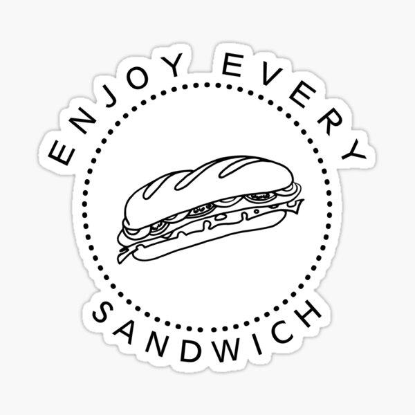 Enjoy Every Sandwich Sticker