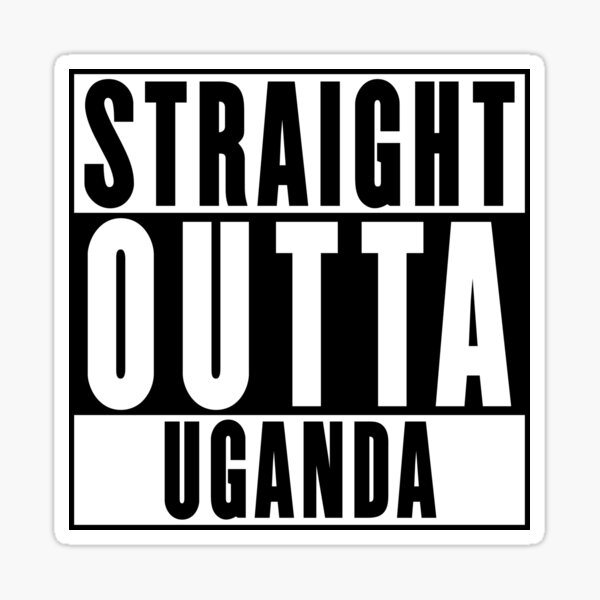 Straight Outta Uganda Sticker