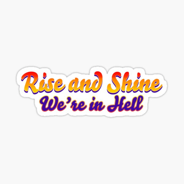 the wilds rise and shine Sticker