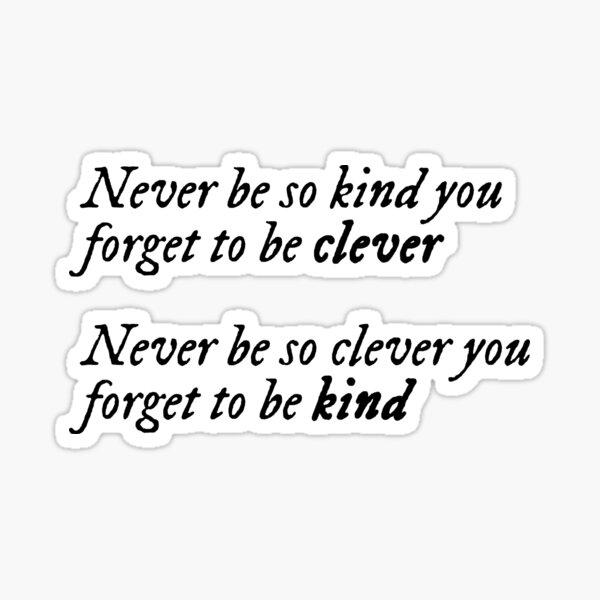 Letra de Marjorie - Nunca seas tan amable que te olvides de ser inteligente  Pegatina