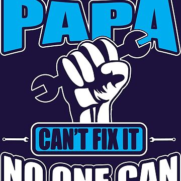 Only Papa Can Fix It by RJCruz
