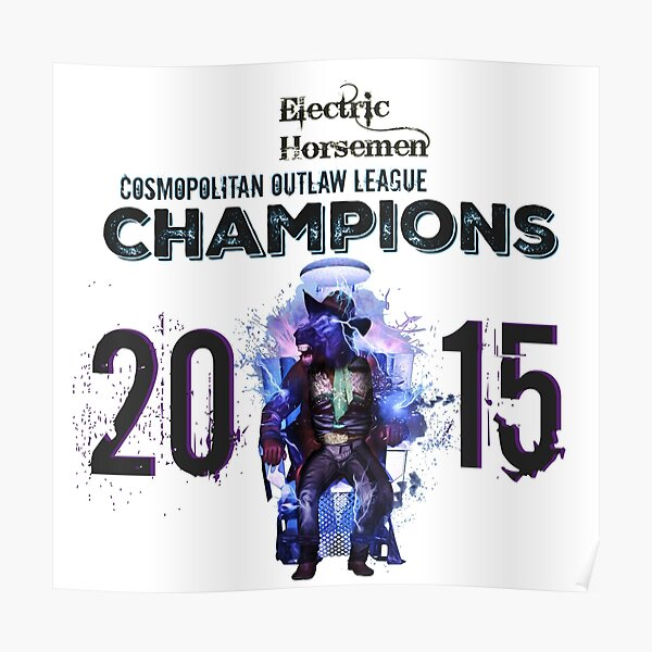 2015 COL Champions - Electric Horsemen Poster