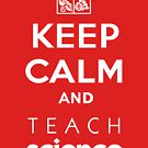 Keep Calm and Teach Science by Multnomah ESD Outdoor School