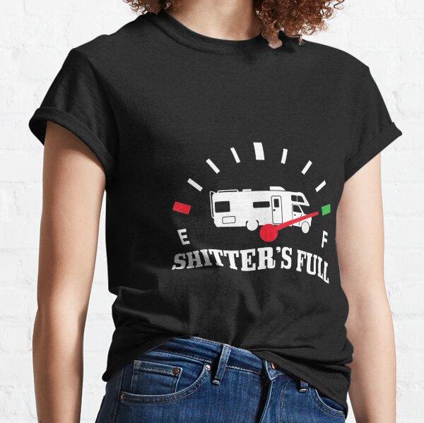 RV Camper Shitter's Full Funny Road Trip Camping Classic T-Shirt