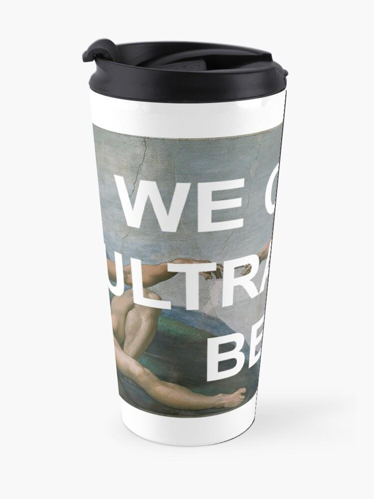 Alternate view of We On An Ultralight Beam Travel Mug
