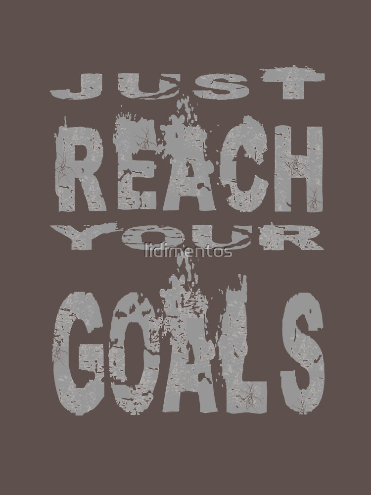 Just reach your goals by lidimentos