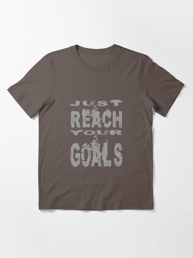 Alternate view of Just reach your goals Essential T-Shirt