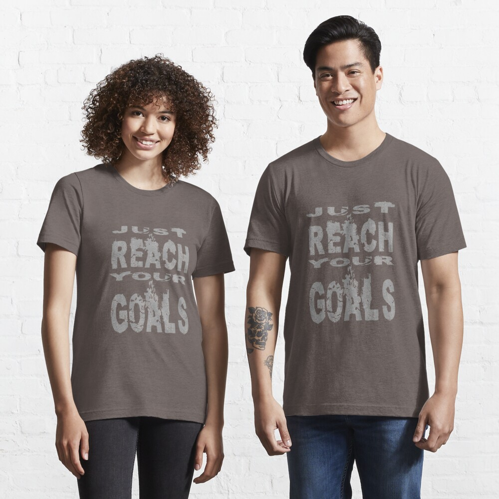 Just reach your goals Essential T-Shirt