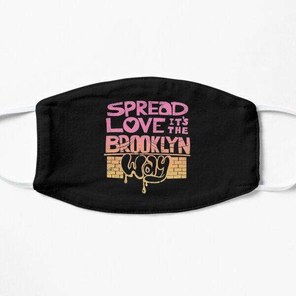 Spread Love it's The Brooklyn Way Flat Mask