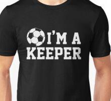 Soccer Goalie - I'm a Keeper Unisex T-Shirt
