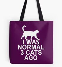 I Was Normal 3 Cats Ago Tote Bag