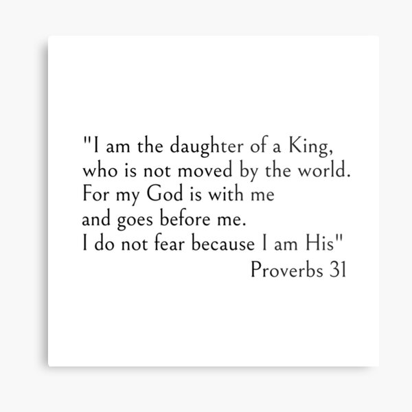 I am the daughter of a King - Christian Bible quotes Metal Print