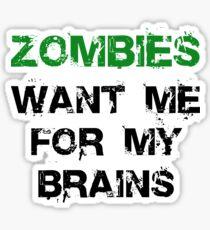 Zombies Want My Brains Sticker