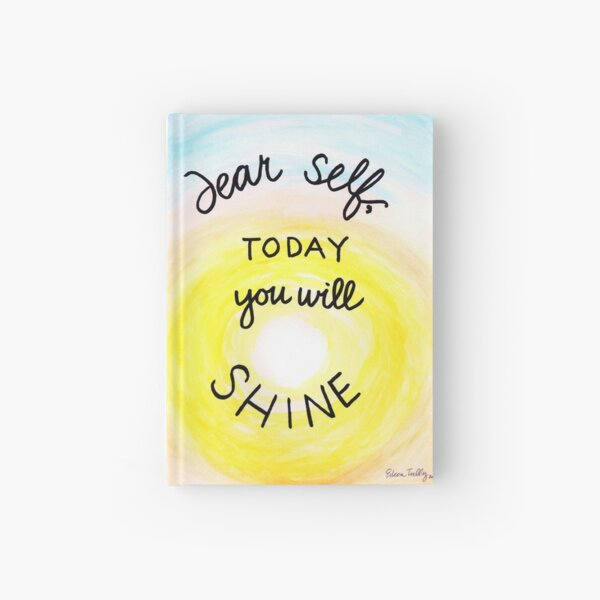 Dear self, today you will shine Hardcover Journal