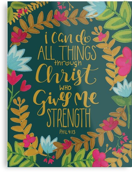 I Can Do All Things Through Christ Who Gives Me Strength