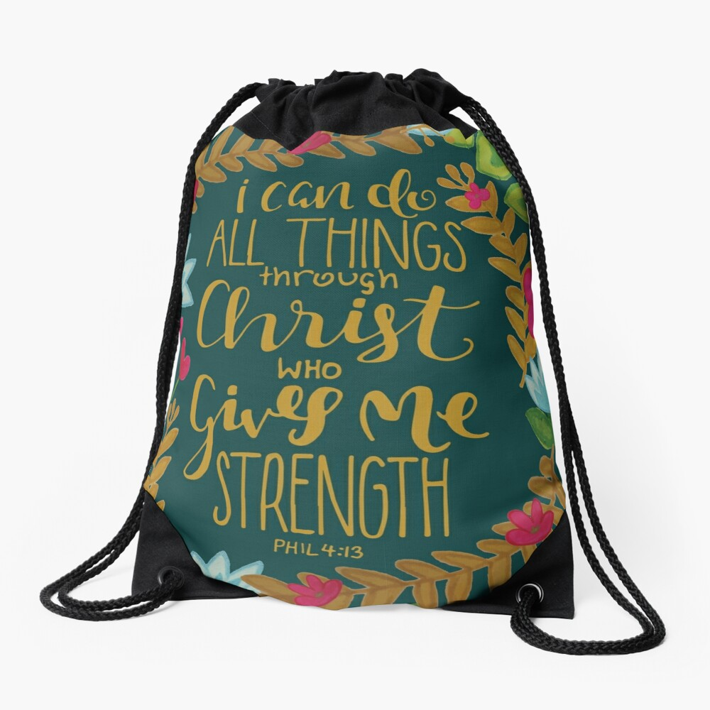 I Can Do All Things Through Christ Who Gives Me Strength Drawstring Bag