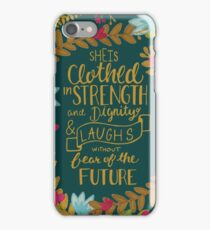 She Is Clothed In Strength And Dignity And Laughs Without Fear Of The Future, Floral iPhone Case/Skin
