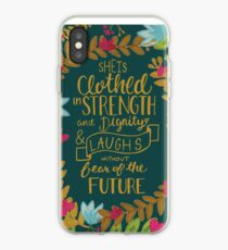 She Is Clothed In Strength And Dignity And Laughs Without Fear Of The Future, Floral iPhone Case
