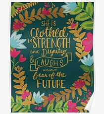 She Is Clothed In Strength And Dignity And Laughs Without Fear Of The Future, Floral Poster