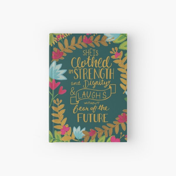 She Is Clothed In Strength And Dignity And Laughs Without Fear Of The Future, Floral Hardcover Journal