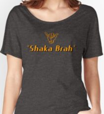 shaka brah Women's Relaxed Fit T-Shirt