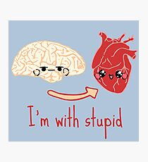i'm with stupid - brain heart Photographic Print
