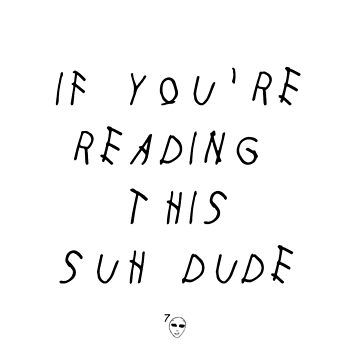 If You're Reading This Suh Dude by Poochikoo