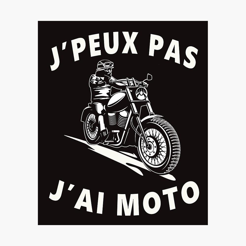 J Peux Pas J Ai Moto Motorcycle Cadeaux Motard Vintage Cadeau Drole Poster By Magedalamin Redbubble