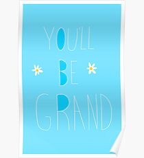 You'll be Grand Poster