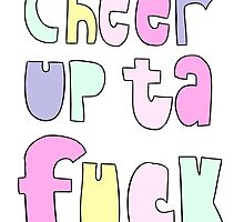 Cheer up ta Feck by twisteddoodles