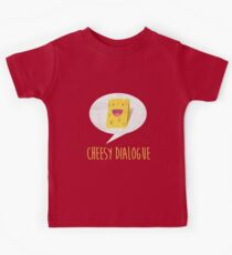 The Cheesy Dialogue Kids Tee