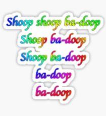 Shoop a Doop Sticker