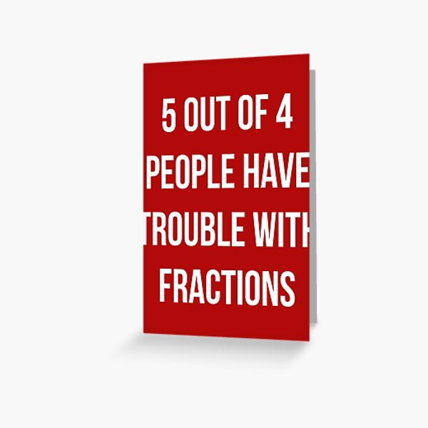 Funny Fractions Math T Shirt Greeting Card
