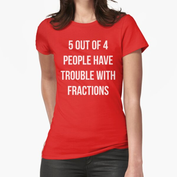 Funny Fractions Math T Shirt Fitted T-Shirt