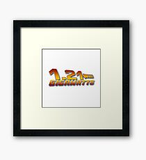 1.21 GIGAWATTS ? Framed Print