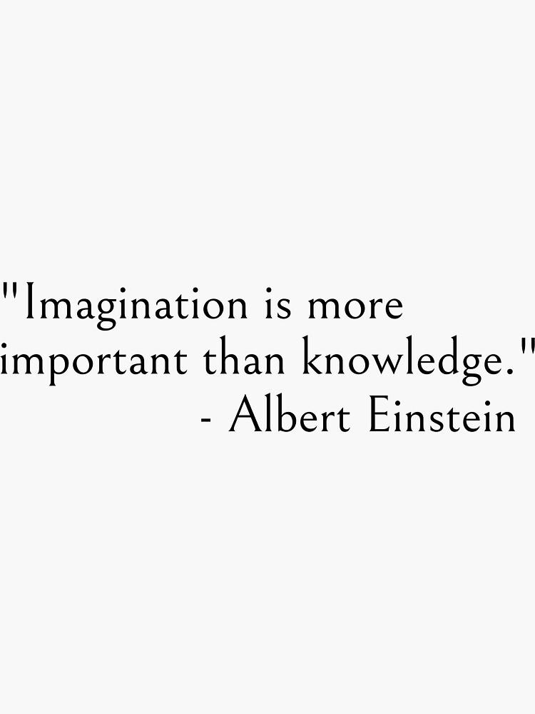 Albert Einstein quote - Imagination is more important than knowledge by ds-4