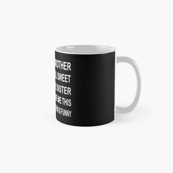 i'm a proud brother of a wonderful sweet and awesome sister funny gift idea. Classic Mug
