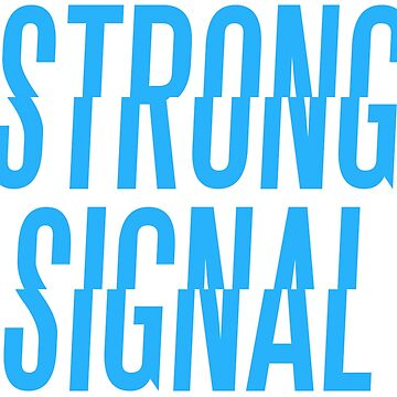 Strong Signal 2 by santinohassell