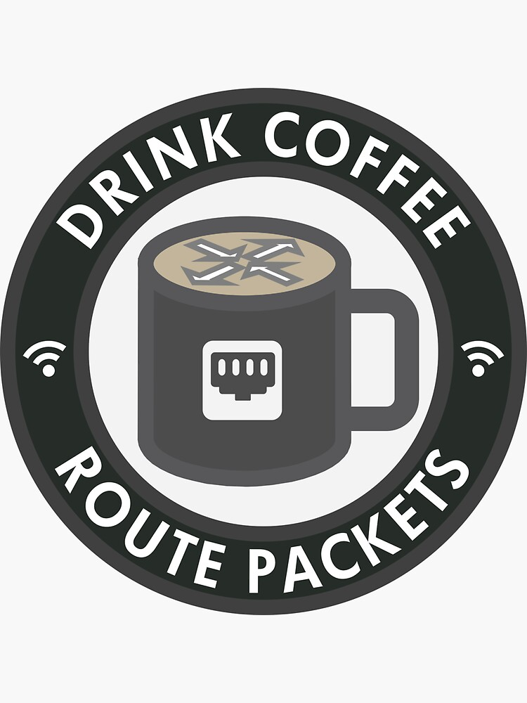 Drink Coffee, Route Packets by redskyguy